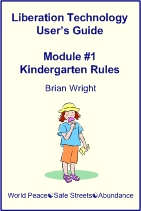 Liberation Technology User's Guide: Module #1: Kindergarten Rules